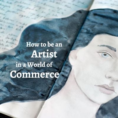 How to be an artist in a world of commerce