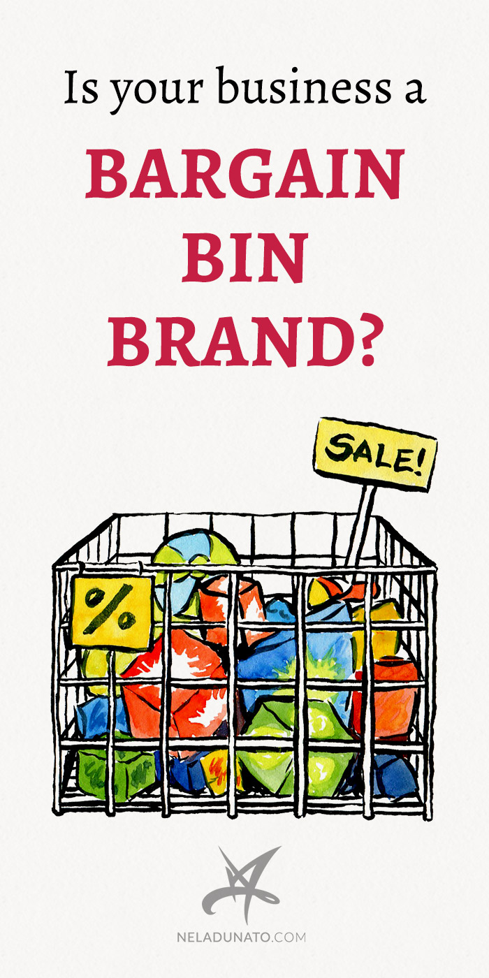 Is your business a bargain bin brand?