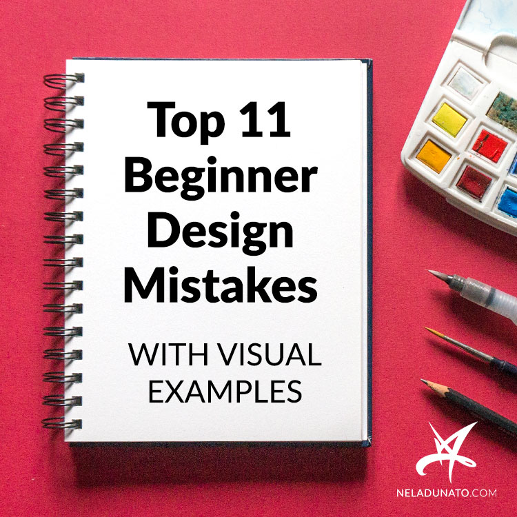 Top 11 Easy-to-fix Beginner Design Mistakes (with visual examples)