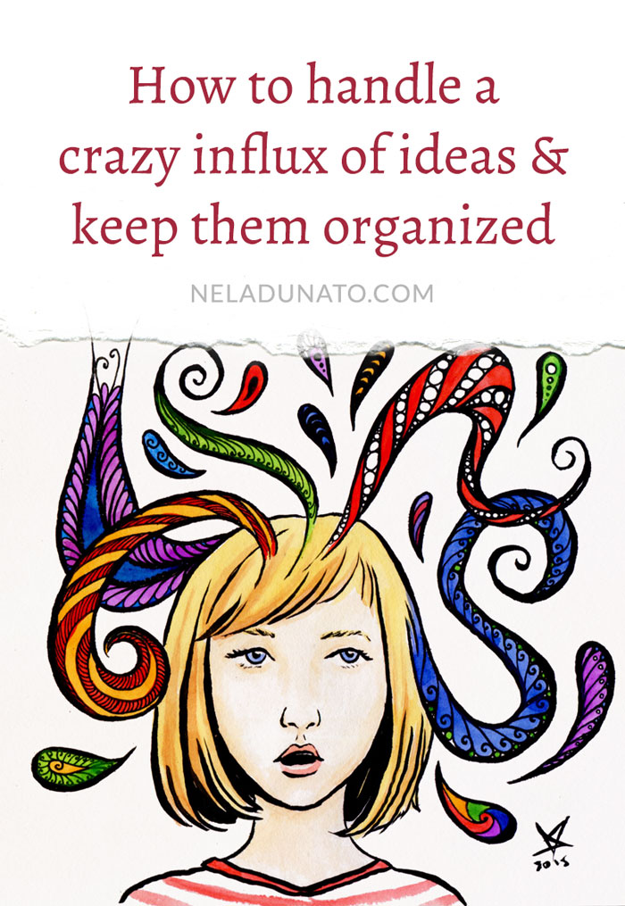 How to handle a crazy influx of ideas and keep them organized