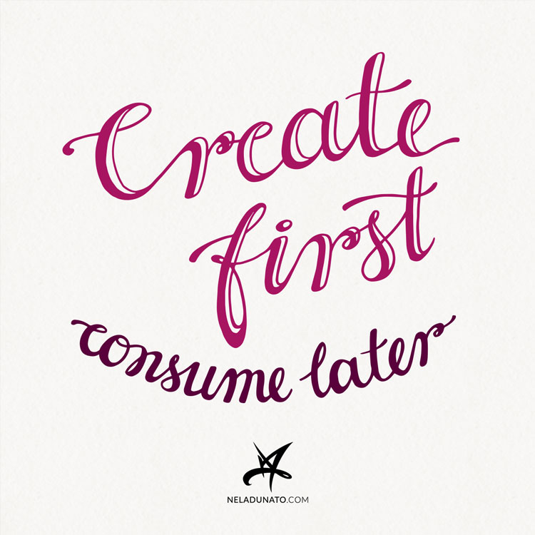 Create first, consume later - hand lettering