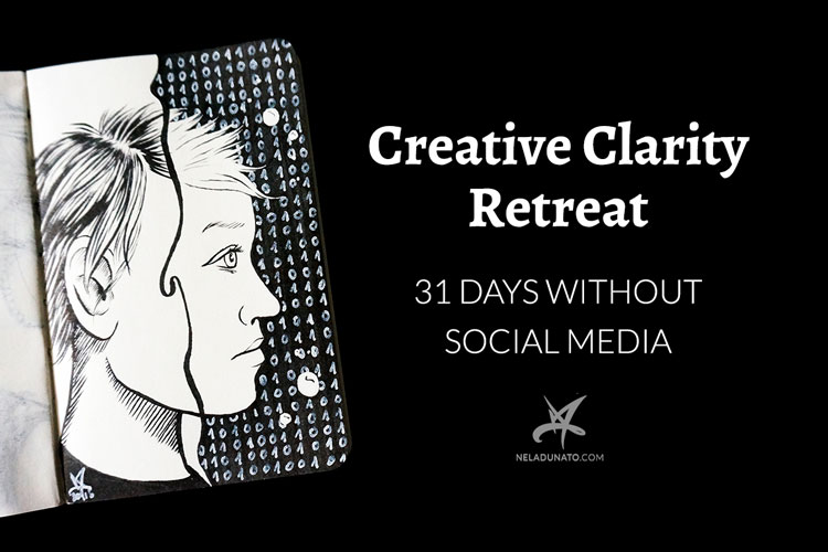 Creative Clarity Retreat – 31 days without social media