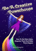 Be A Creative Powerhouse by Nela Dunato