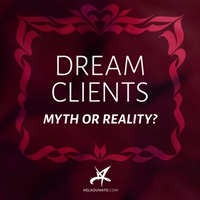Dream Clients: Myth or Reality?