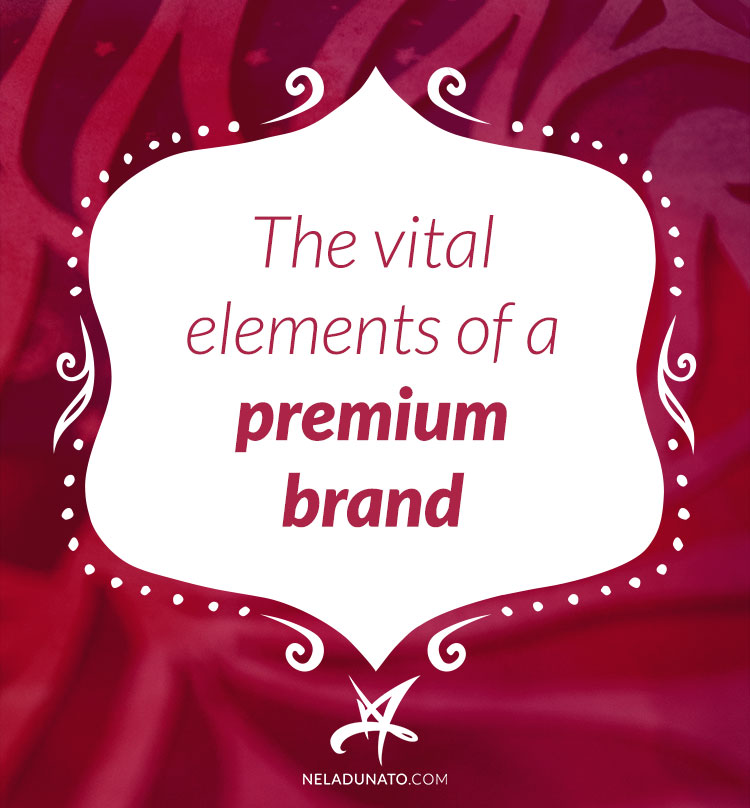 The vital elements of a premium brand