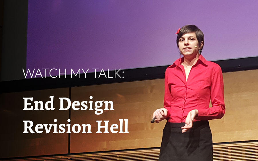 Watch my talk: End Design Revision Hell (video)