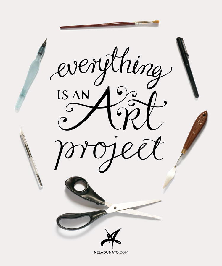 Everything is an Art Project - hand lettering