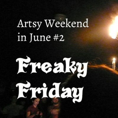 Artsy Weekend in June part 2: Freaky Friday art show