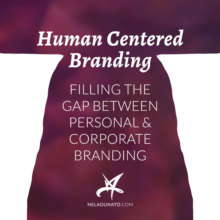 Human Centered Branding: Filling the Gap between Personal & Corporate Branding