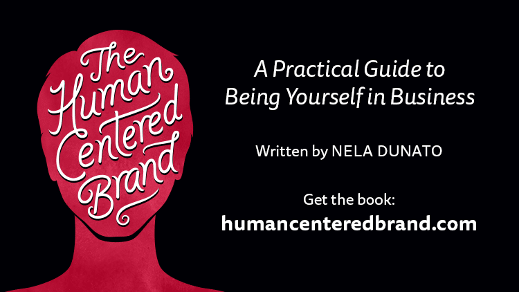 The Human Centered Brand by Nela Dunato: A Practical Guide to Being Yourself in Business