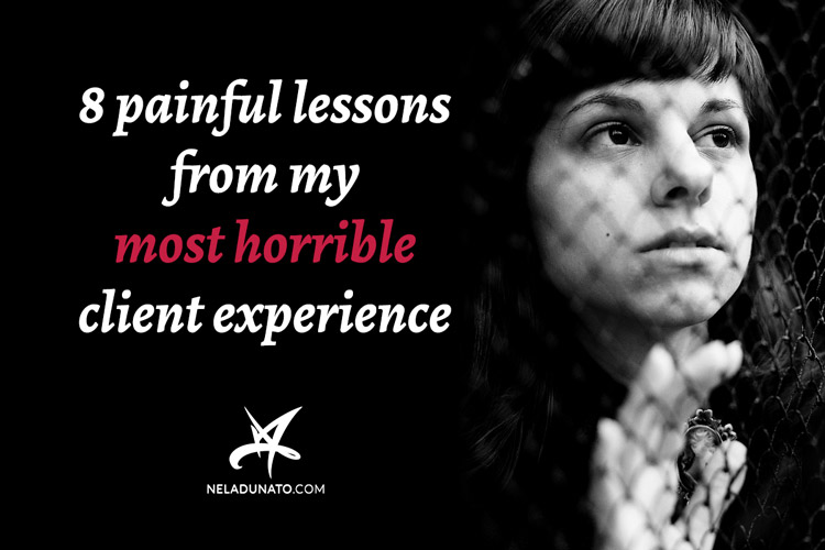 8 painful lessons from my most horrible client experience