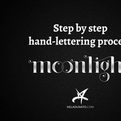 "Step by step hand-lettering process: ""Moonlight"""