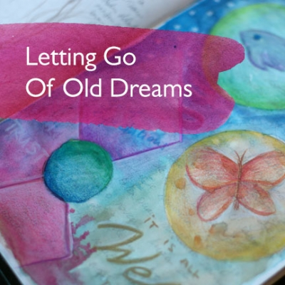 Letting go of old dreams