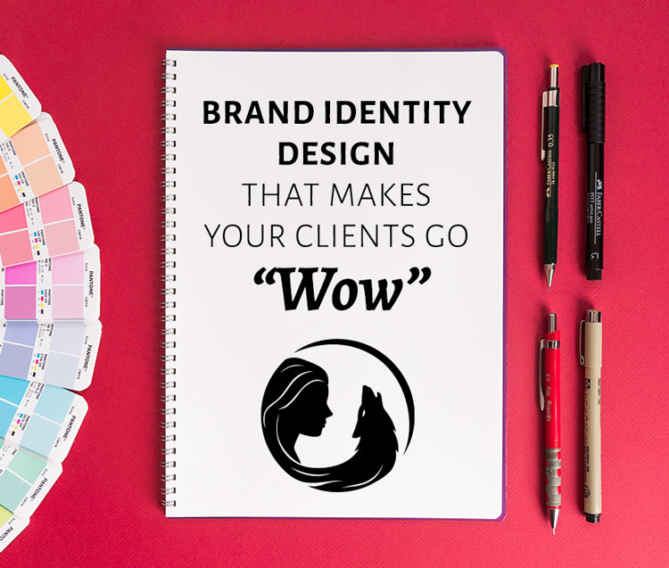 "Brand Identity Design that makes your clients go ""Wow"""