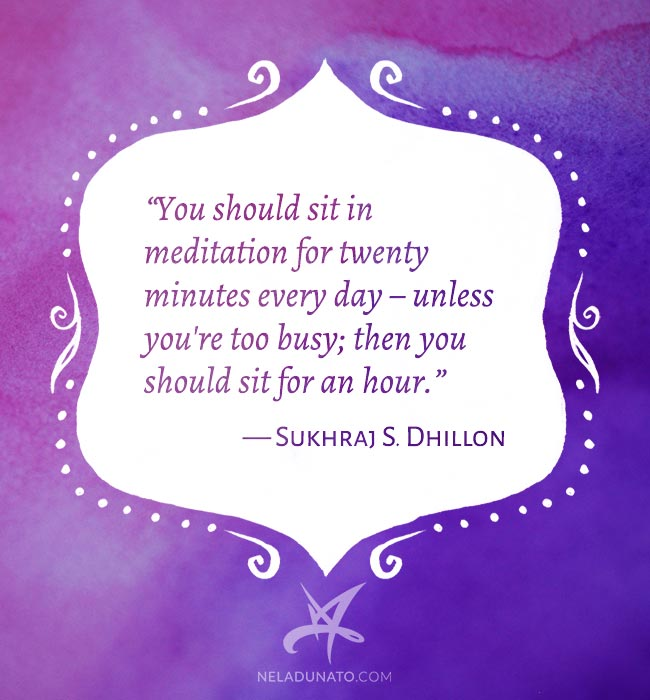 Meditation quote by Sukhraj S. Dhillon