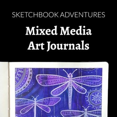 Sketchbook Adventures: Mixed Media Art Journals