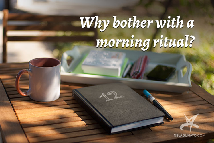 Why bother with a morning ritual?