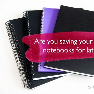 Are you saving your nice notebooks for later? Learn why you should stop it.