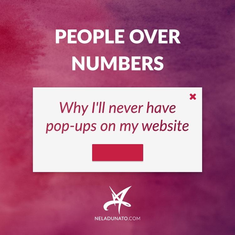 People over numbers (and why I'll never have pop-ups on my website)