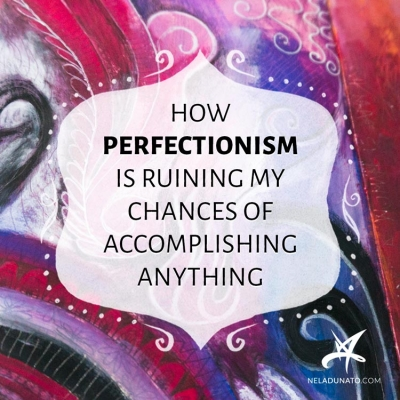 How perfectionism is ruining my chances of accomplishing anything