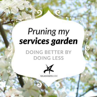 Pruning my services garden – doing better by doing less