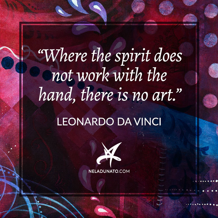 Where the spirit does not work with the hand, there is no art – Leonardo Da Vinci