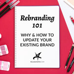 Rebranding 101: Why & how to update your existing brand