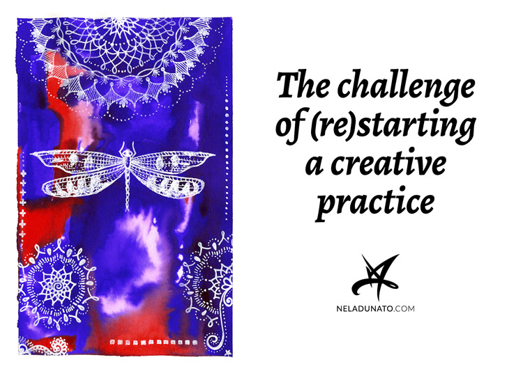 The challenge of (re)starting a creative practice