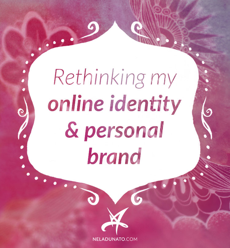 Rethinking my online identity and personal brand
