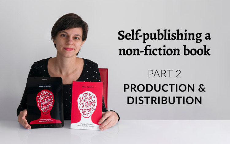 My journey of self-publishing a non-fiction book, part 2: Production & distribution