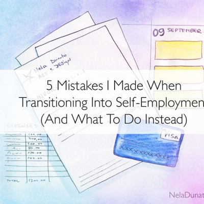 5 Mistakes I Made When Transitioning Into Self-Employment (And What To Do Instead)