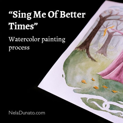 Painting process: Sing Me Of Better Times watercolor painting