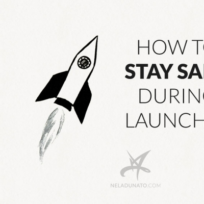 How to stay sane during launches