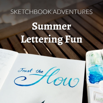 Sketchbook Adventures: Summer Lettering Fun