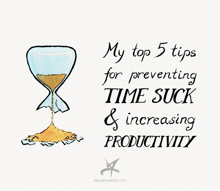 My Top 5 Tips For Preventing Time Suck & Increasing Productivity