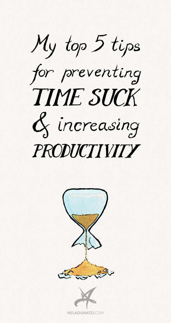 My top 5 tips for preventing time suck and increasing productivity
