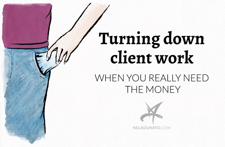 Turning down client work when you really need the money
