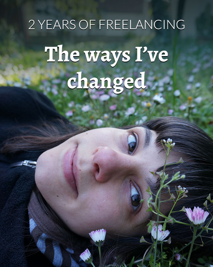 The ways I've changed in 2 years of freelancing